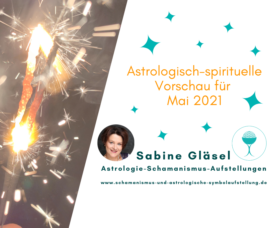 Astrologisch-spirituelle Vorschau Mai